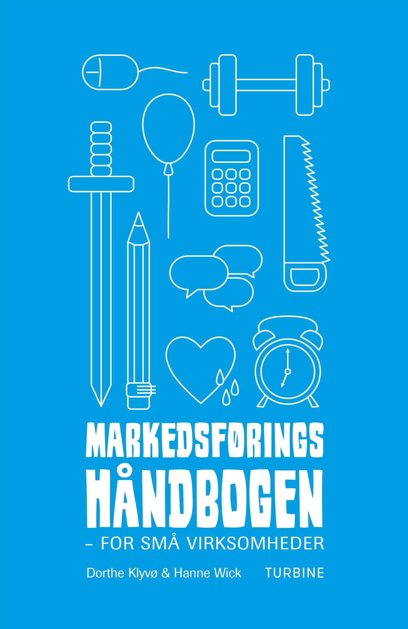 Markedsføringshåndbogen af Dorthe Klyvø og Hanne Wick